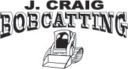 J Craig Bobcatting